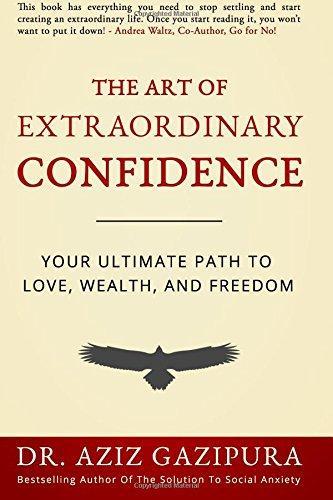 Aziz Gazipura The Art of Extraordinary Confidence