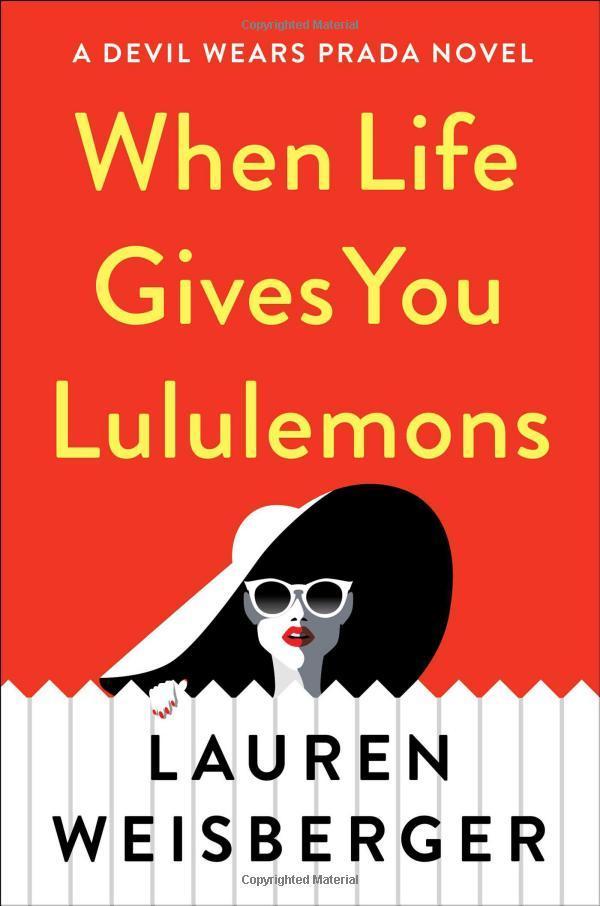 Lauren Weisberger When Life Gives You Lululemons