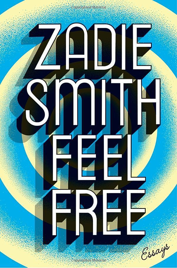 Zadie Smith Feel Free: Essays