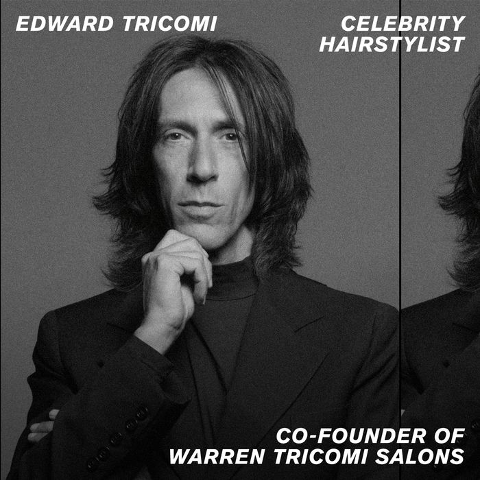 Celebrity Hairstylist Edward Tricomi