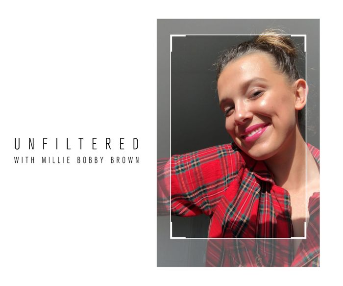 Unfiltered with Millie Bobby Brown