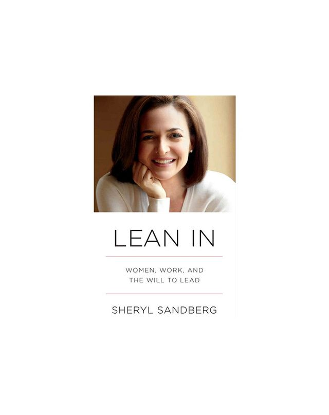 Sheryl Sandberg Lean In: Women, Work, and the Will to Lead