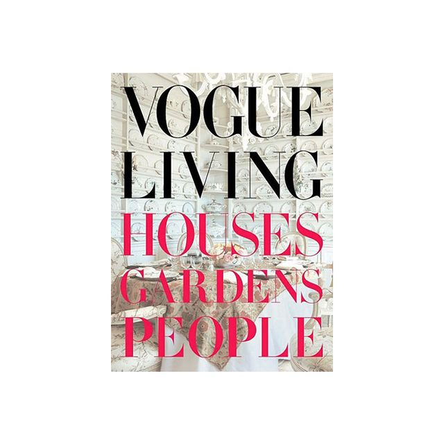 Hamish Bowles Vogue Living: Houses Gardens People