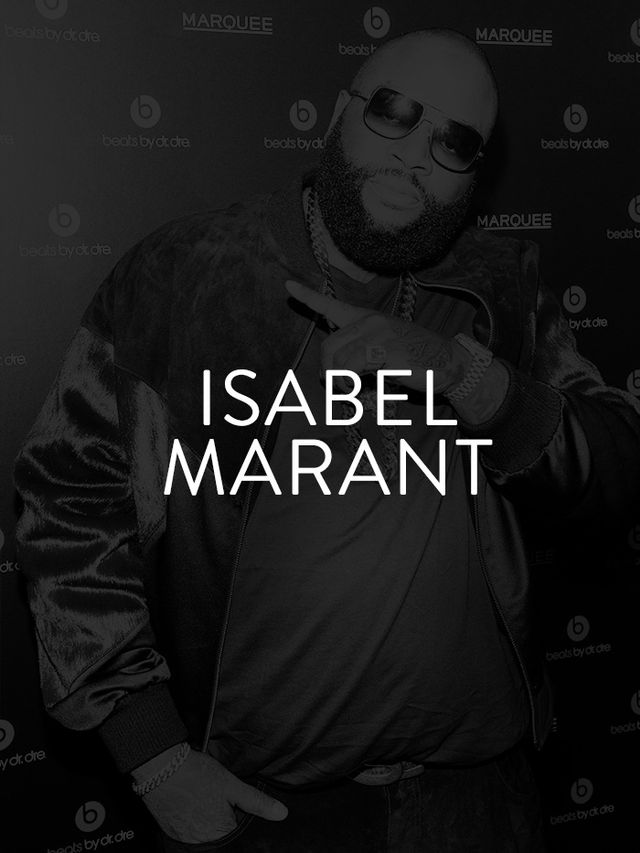 Who knew that Rick Ross was such a fan of the French womenswear brand known for its cool, nonchalant, oh-so-Parisian aesthetic? The rapper has name-dropped Isabel Marant in several songs, even...