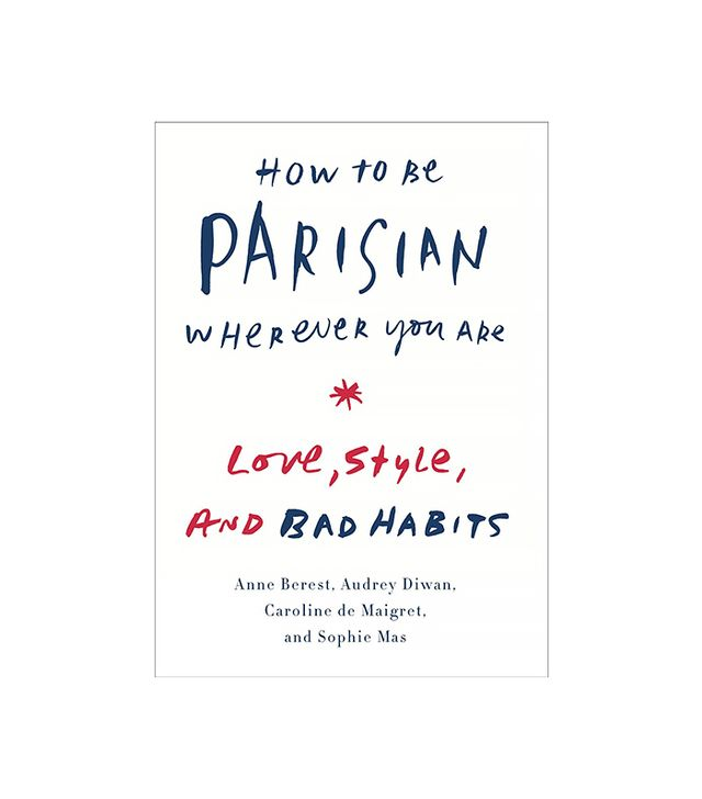 How to Be Parisian Wherever You Are, $11