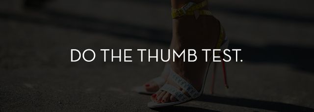 You shoes are guaranteed to hurt if you buy them too small! There should be a thumb's width from the front of the inside of your shoe to the end of your longest toe. Leaving this bit of...