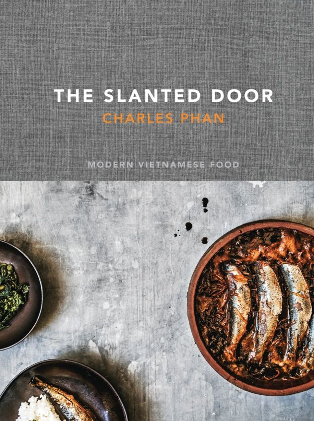 Charles Phan The Slanted Door: Modern Vietnamese Food