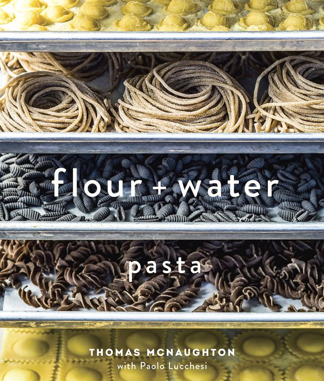 Thomas McNaughton Flour + Water: Pasta