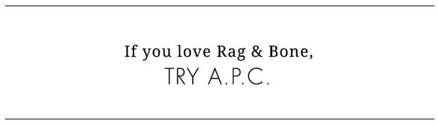 A.P.C., a French brand that launched in 1987, has been making waves in the U.S. as of late. A great source for stylish basics and well-made accessories (a la Rag & Bone), but with a Parisian...