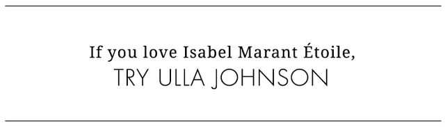 Johnson, a homegrown talent, launched her first collection in 2000, and has been gaining in popularity ever since. Similar to Isabel Marant's fusion line, Ulla Johnson's attention to...