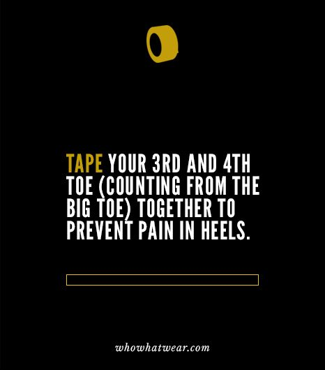 There is a nerve that splits between your third and fourth toes, and wearing heels puts pressure on this nerve, resulting in sore feet. Taping your third and fourth toes together with medical tape...