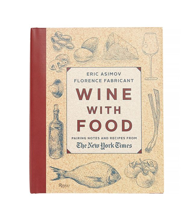Rizzoli Wine With Food: Pairing Notes and Recipes from The New York Times