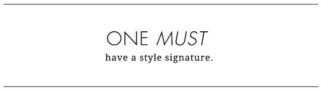 Above all, no matter what else is true of your personal style, it's very important to have a signature. Whether it's a gold bangle you always wear or the fact that you always choose...
