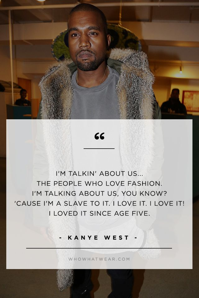 "—Kanye West on his song, ""New Slaves,"" and being a slave to fashion, in his BBC interview with Zane Lowe."