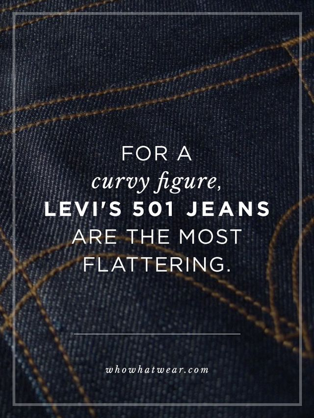 """The 501 is the best vintage jean for a pear-shaped or hourglass-shaped body. The waist is smaller and pitched lower in the front and higher in the back, giving extra coverage in the seat...."