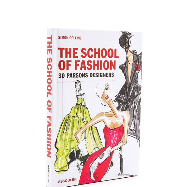 Simon Collins The School of Fashion: 30 Parsons Designers