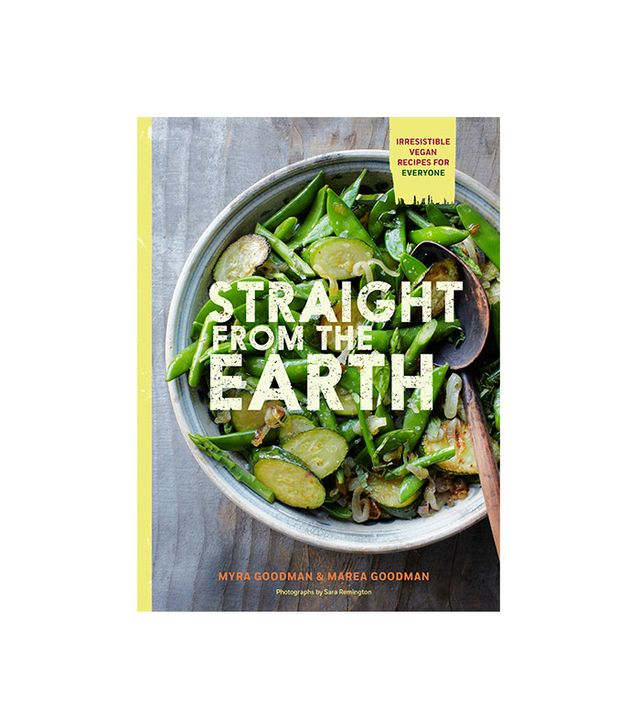 Chronicle Books Straight From the Earth: Irresistible Vegan Recipes for Everyone