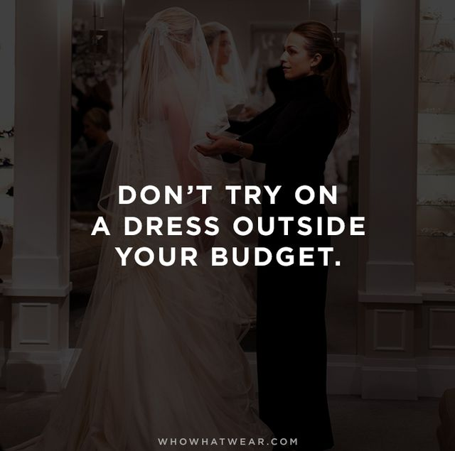 """If a dress is out of your price range, do not try it! More times than not I have seen brides try gowns 'just to try' and end up very disappointed and confused. Keep a realistic..."