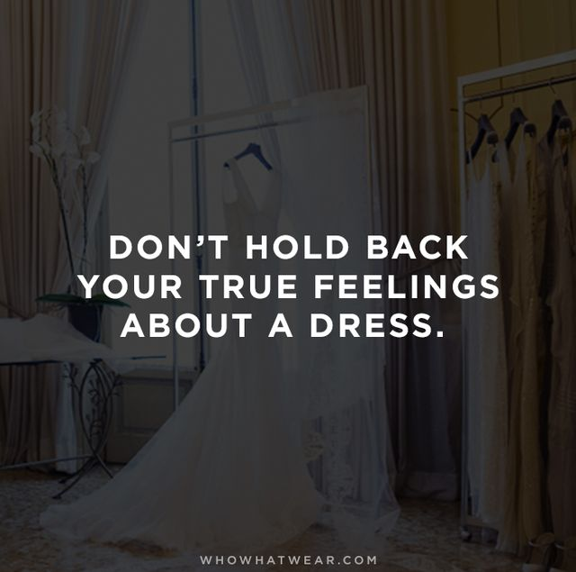"""I find that some brides are so polite and will try on anything her consultant brings her. It's important for the bride to be honest and vocal, as the consultant needs accurate..."