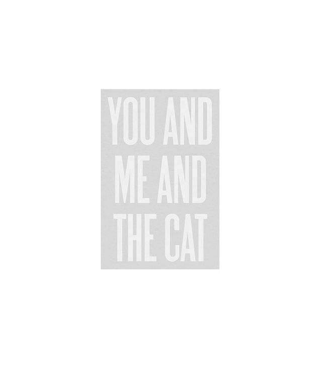 """You And Me And The Cat"" by Ashley Goldberg"