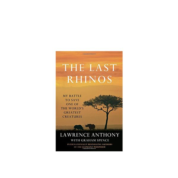 Amazon The Last Rhinos: My Battle to Save One of the World's Greatest Creatures