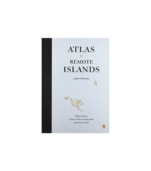 <i>Atlas of Remote Islands: Fifty Islands I Have Not Visited and Never Will</i> by Judith Schalansky