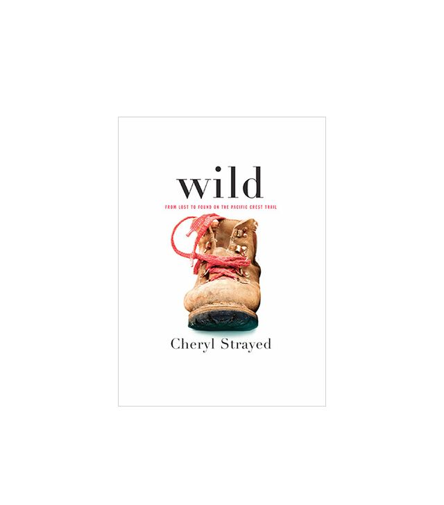 <i>Wild: From Lost to Found on the Pacific Crest Trail</i> by Cheryl Strayed