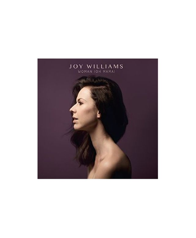 """Woman (Oh Mama)"" by Joy Williams"