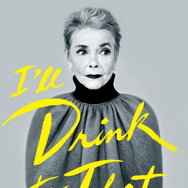 Betty Halbreich I'll Drink to That: A Life in Style, with a Twist