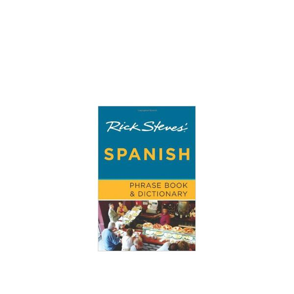 Rick Steves' Spanish Phrase Book & Dictionary by Rick Steves