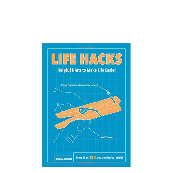 Dan Marshall Life Hacks: Helpful Hints to Make Life Easier