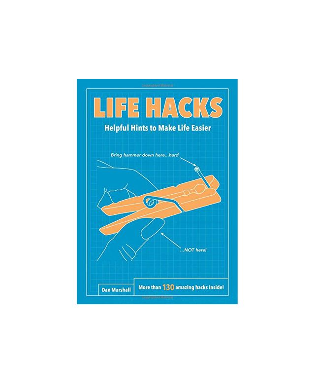 Life Hacks: Helpful Hints to Make Life Easier by Dan Marshall
