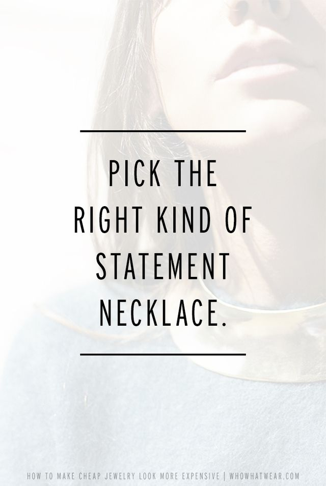 A blingy bib necklace may seem like an easy way to dress up an otherwise boring outfit, but they can feel a bit common and cheap. When picking a statement necklace, look for geometric...