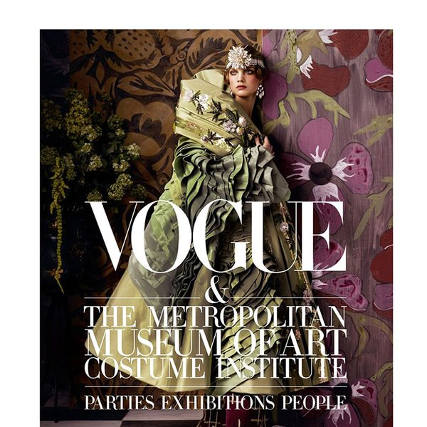 Harry N. Abrams Vogue and The Metropolitan Museum of Art Costume Institute: Parties, Exhibitions, People