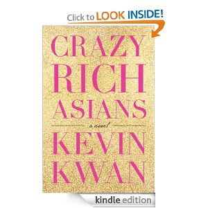 by Kevin Kwan Crazy Rich Asians