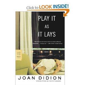 Joan Didion Play It As It Lays