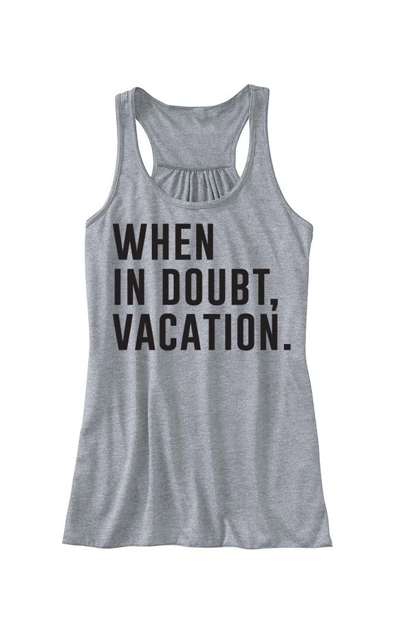Ily When In Doubt Vacation Tank