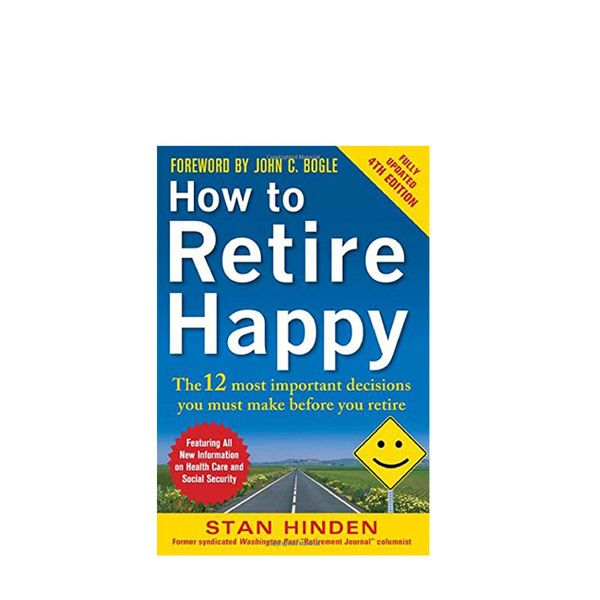 Stan Hinden How to Retire Happy