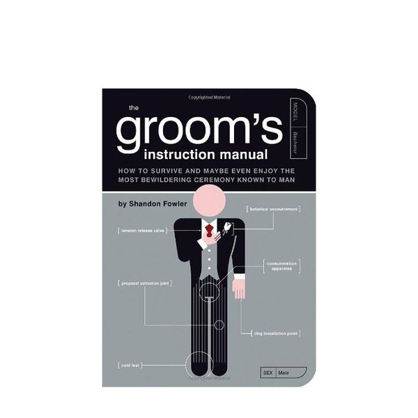Shandon Fowler The Groom's Instruction Manual