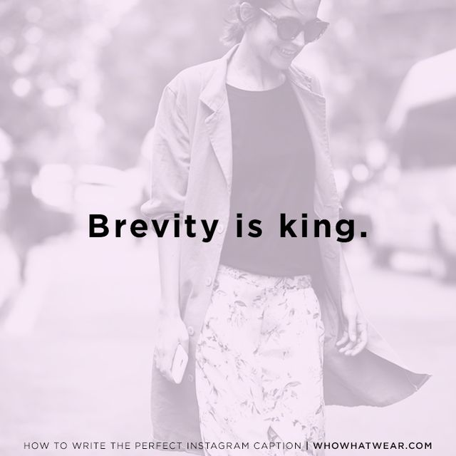 """""""Brevity is so important,"""" Kwolek tells us.""""I like when people just use a caption like'This.' [to go along with their image].That's always a good go-to. Something super..."""