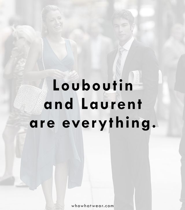 "In season four, episode one, ""Belles de Jour,"" Serena says ""I fall asleep thinking about guys named Louboutin and Laurent"" when talking about her promised retail..."
