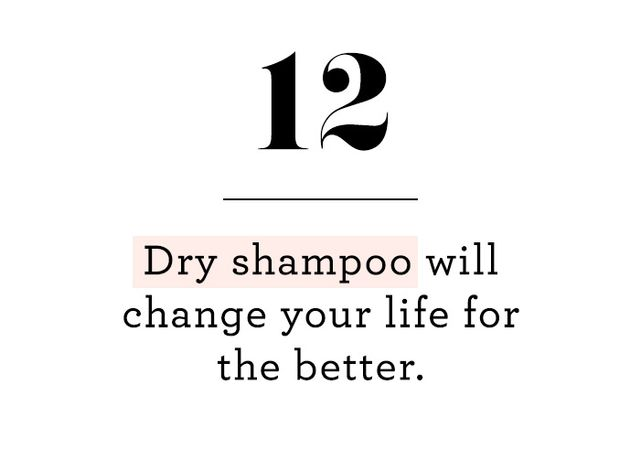 "First of all, dry shampoo wasn't a ""thing"" in my early 20s, but now I don't know how I lived without it. If your hair is coarse, dry shampoo will extend the life of your blowout. If your..."