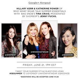 Hillary & Katherine talk summer style essentials with Shopbop & Bag Snob