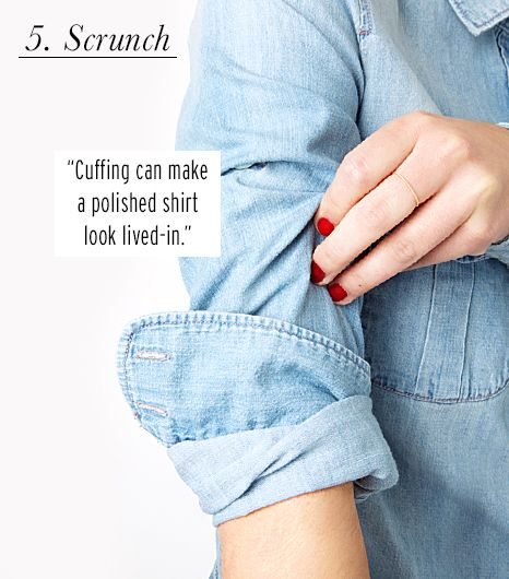 How to cuff your sleeves: scrunch the sleeve
