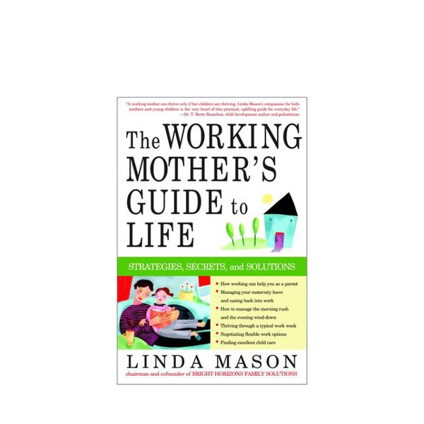 Linda Mason The Working Mother's Guide to Life