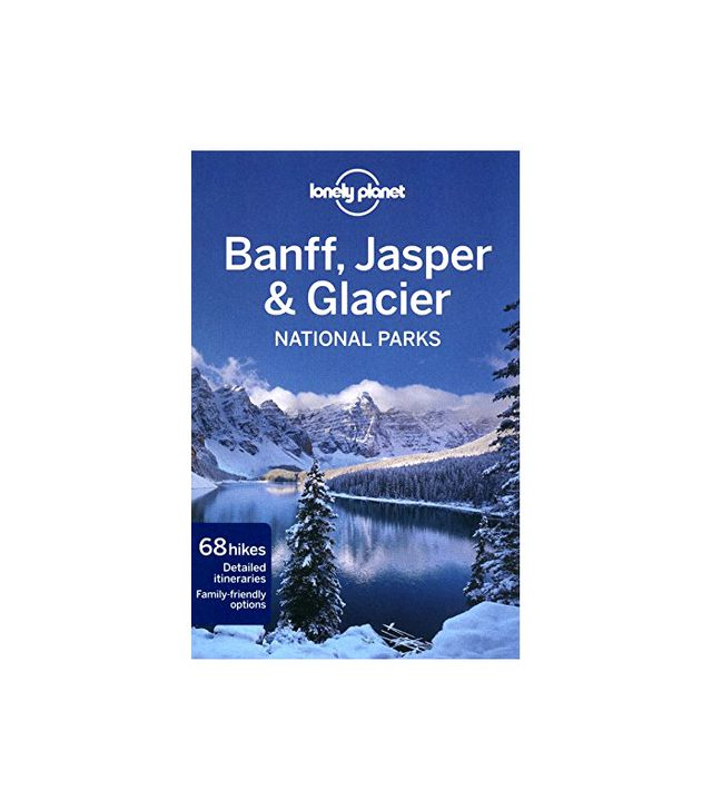 Lonely Planet anff, Jasper and Glacier National Parks