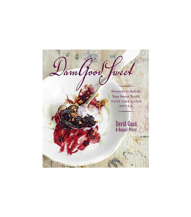 David Guas and Raquel Pelzel Damn Good Sweet Cookbook