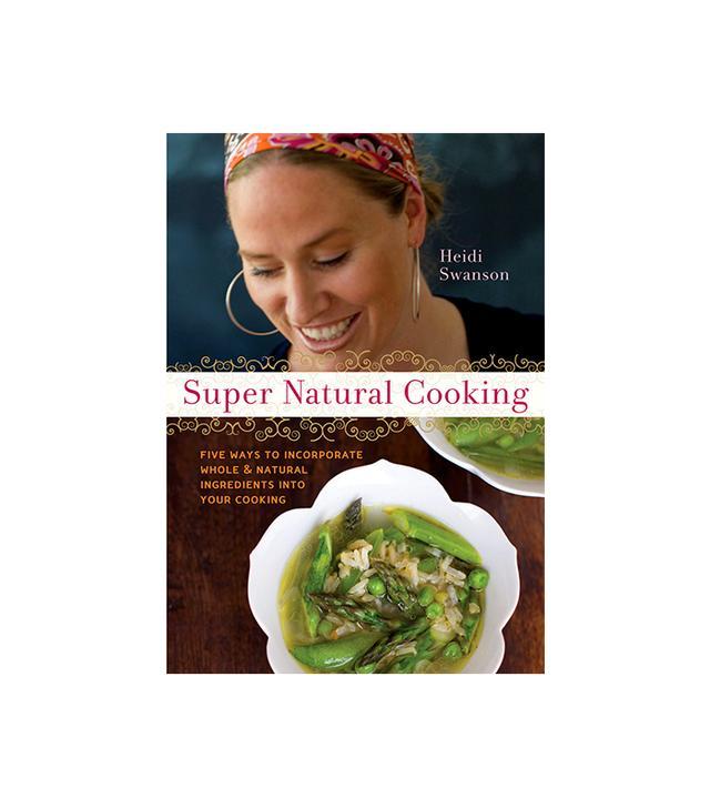 Heidi Swanson Super Natural Cooking Cookbook