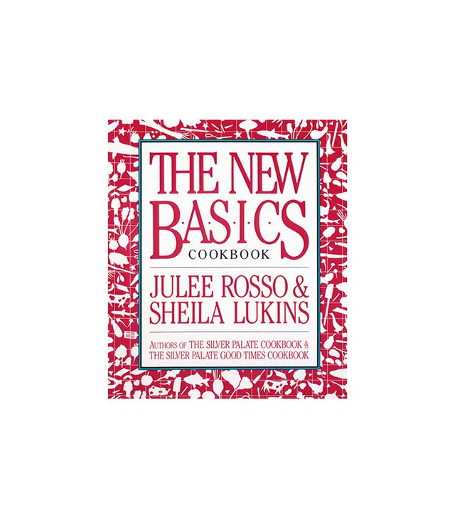 Julie Rosso and Sheila Lukins The New Basics Cookbook