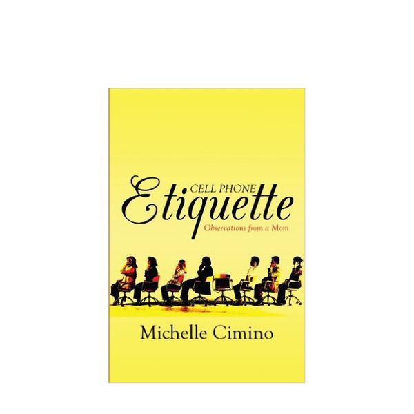 Michelle Cimino Cell Phone Etiquette